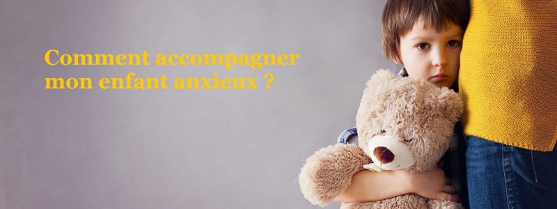 accompagner-mon-enfant-anxieux-2